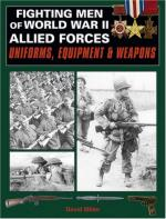 40627 - Miller, D. - Fighting Men World War II Allied Forces. Uniforms, Equipment and Weapons