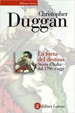 40648 - Duggan, C. - Forza del destino. Storia d'Italia dal 1796 ad oggi (La)