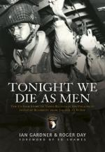 40768 - Gardner, I. - Tonight We Die As Men. The untold story of Third Battalion 506 Parachute Infantry Regiment from Toccoa to D-Day