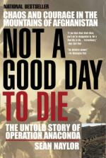 40797 - Naylor, S. - Not a Good Day to Die. The Untold Story of Operation Anaconda