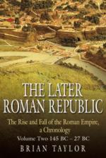 40806 - Taylor, B. - Later Roman Republic. The Rise and Fall of the Roman Empire, a Chronology Vol 2: 145 BC-27 BC