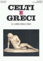 40814 - Sergent, B. - Celti e Greci. Il libro degli eroi