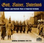 40859 - AAVV,  - Gott, Kaiser, Vaterland. Military and Patriotic Music of Imperial Germany - CD