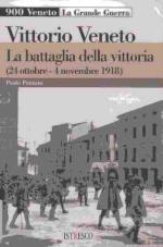 40933 - Pozzato, P. - Vittorio Veneto. La battaglia della vittoria. 24 ottobre-4 novembre 1918