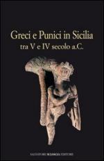 40998 - AAVV,  - Greci e Punici in Sicilia tra V e IV secolo a.C.