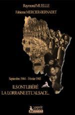 41002 - Muelle- Mercier Bernadette, R.-F. - Septembre 1944-Fevrier 1945. Ils ont libere la Lorraine et l'Alsace...