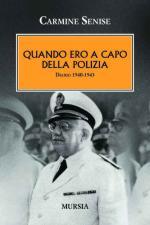 41013 - Senise, C. - Quando ero Capo della Polizia. Diario 1940-1943