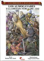 41031 - Saez Abad-Garcia Pinto, R.-A. - Guerreros y Batallas 049: Los Almogavares y la amenaza turca 1303-1312
