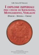 41034 - Crosa di Vergagni, G.B. - Diplomi imperiali per i feudi di Savignone, Mongiardino, Vergagni (I)