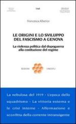 41053 - Alberico, F. - Origini e lo sviluppo del Fascismo a Genova