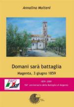 41056 - Molteni, A. - Domani sara' battaglia. Magenta, 3 giugno 1859