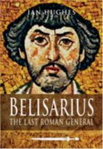 41061 - Hughes, I. - Belisarius. The Last Roman General