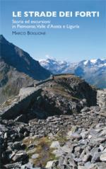41092 - Boglione, M. - Strade dei forti. Storia ed escursioni in Piemonte, Valle d'Aosta e Liguria (Le)