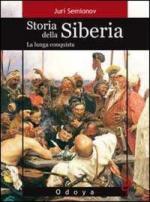 41675 - Semionov, J. - Storia della Siberia. La lunga conquista