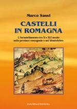 41689 - Sassi, M. - Castelli in Romagna. L'incastellamento tra X e XII secolo nelle province romagnole e nel Montefeltro