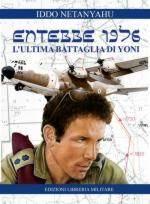 41700 - Netanyahu, I. - Entebbe 1976. L'ultima battaglia di Yoni