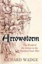 41747 - Wadge, R. - Arrowstorm. The World of the Archer in the Hundred Years War