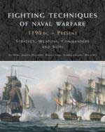 41754 - AAVV,  - Fighting Techniques of Naval Warfare 1190 BC-Present. Strategy, Weapons, Commanders and Ships