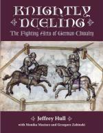 41758 - Hull, J. - Knightly Dueling. The fighting Arts of German Chivalry