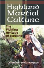 41759 - Scott Thompson, C. - Highland Martial Culture. The fighting heritage of Scotland