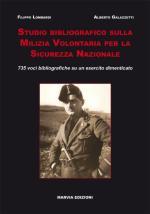 41765 - Lombardi-Galazzetti, F.-A. - Studio bibliografico sulla Milizia Volontaria per la Sicurezza Nazionale