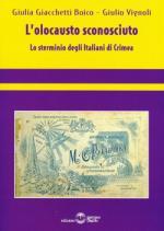 41772 - Giacchetti Boico-Vignoli, G.-G. - Olocausto sconosciuto. Lo sterminio degli Italiani in Crimea (L')