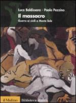 41790 - Baldissara-Pezzino, R. - Massacro. Guerra ai civili a Monte Sole (Il)