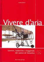 41792 - Sparta', G. - Vivere d'aria. Uomini, fabbriche e leggende del paese di Volandia