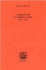 41880 - Benvenuti, F. - Bolscevichi e l'Armata Rossa 1918-1922 (I)