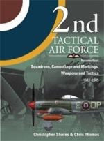 41895 - Shores-Thomas, C.-C. - 2nd Tactical Air Force Vol 4: Squadrons, Camouflage and Markings, Weapons and Tactics 1943-1945