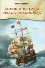 41941 - Rossetto, M. - Antonio de Faria. Pirata portoghese