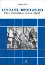 41972 - Eck, W. - Italia nell'impero romano. Stato e amministrazione in epoca imperiale (L')