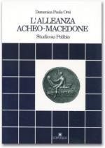 41974 - Orsi, D.P. - Alleanza acheo-macedone. Studio su Polibio (L')