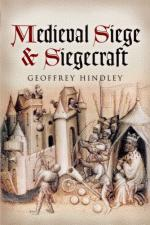 41982 - Hindley, G. - Medieval Siege and Siegecrafts