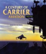 41988 - Hobbs, D. - Century of Carrier Aviation (A)