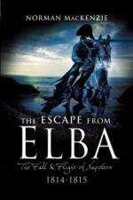 42022 - McKenzie, N. - Escape from Elba. The Fall and Flight of Napoleon 1814-1815