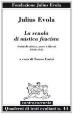 42033 - Evola, J. - Scuola di mistica fascista (La)