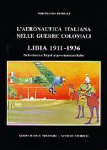 42034 - Pedriali, F. - Aeronautica italiana nelle Guerre coloniali. Libia 1911-1936 (L')