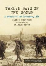 42113 - Rogerson, S. - Twelve Days on the Somme. A Memoir of the Trenches 1916