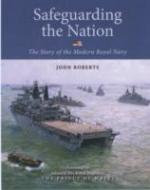 42128 - Roberts, J. - Safeguarding the Nation. The Story of the Modern Royal Navy