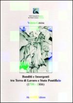 42135 - Catena, V. - Banditi e insorgenti tra Terra di Lavoro e Stato Pontificio 1799-1806