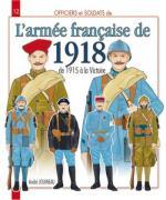 42168 - Jouineau, A. - Officiers et Soldats 12: L'Armee francaise de 1918. De 1915 a la Victoire