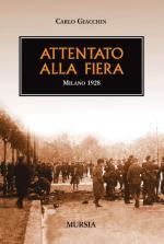 42176 - Giacchin, C. - Attentato alla Fiera. Milano 1928
