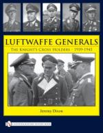 42206 - Dixon, J. - Luftwaffe Generals. The Knight's Cross Holders 1939-1945