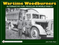 42213 - Ryan, J.F. - Wartime Woodburners. Alternative Fuel Vehicles in World War II