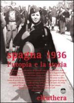 42220 - Cacucci-Rossi-Venca, P.-P.-C. - Spagna 1936. L'utopia e la storia. Libro+DVD