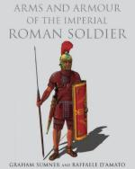 42223 - Sumner-D'Amato, G.-R. - Arms and Armour of the Imperial Roman Soldier. From Marius to Commodus