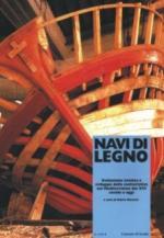 42235 - Marzari, M. cur - Navi di legno. Evoluzione tecnica e sviluppo della cantieristica nel Mediterraneo dal XVI secolo a oggi