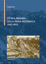 42236 - Ilari, V. - Storia Militare della Prima Repubblica 1943-1993