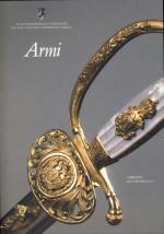 42239 - AAVV,  - Armi. Le collezioni della Fondazione Palazzo Coronini Cronberg di Gorizia